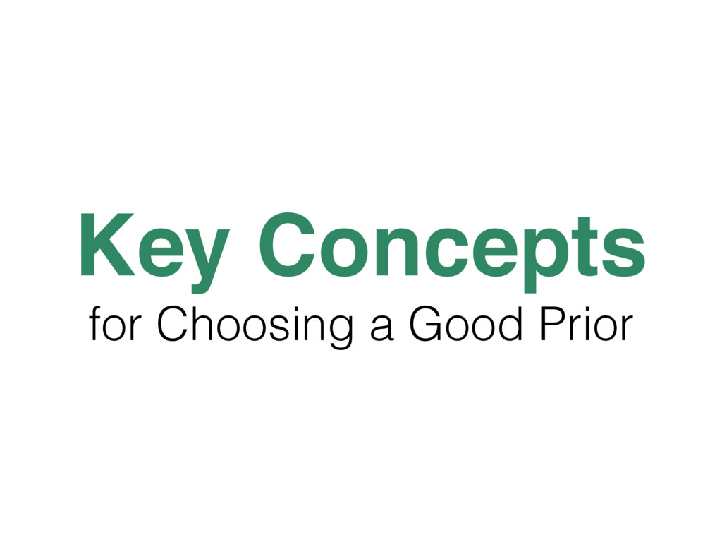 Key Concepts for Choosing a Good Prior