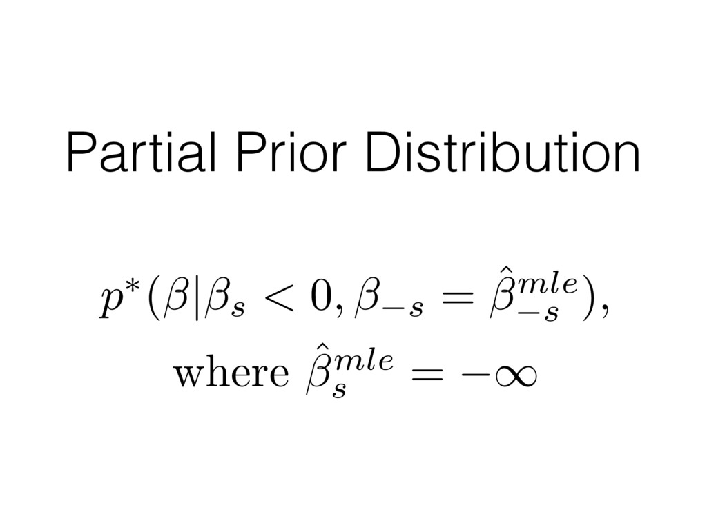 Partial Prior Distribution p⇤( | s < 0, s = ˆml...