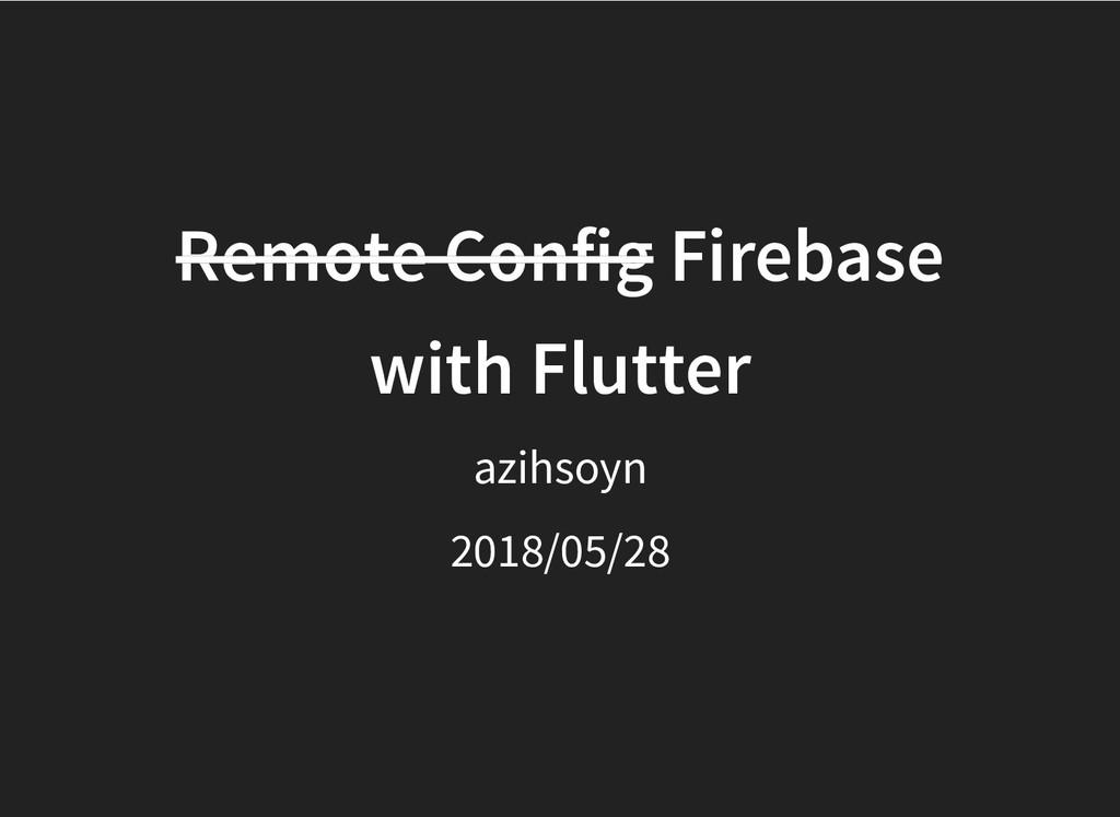 Remote Config Remote Config Firebase Firebase w...