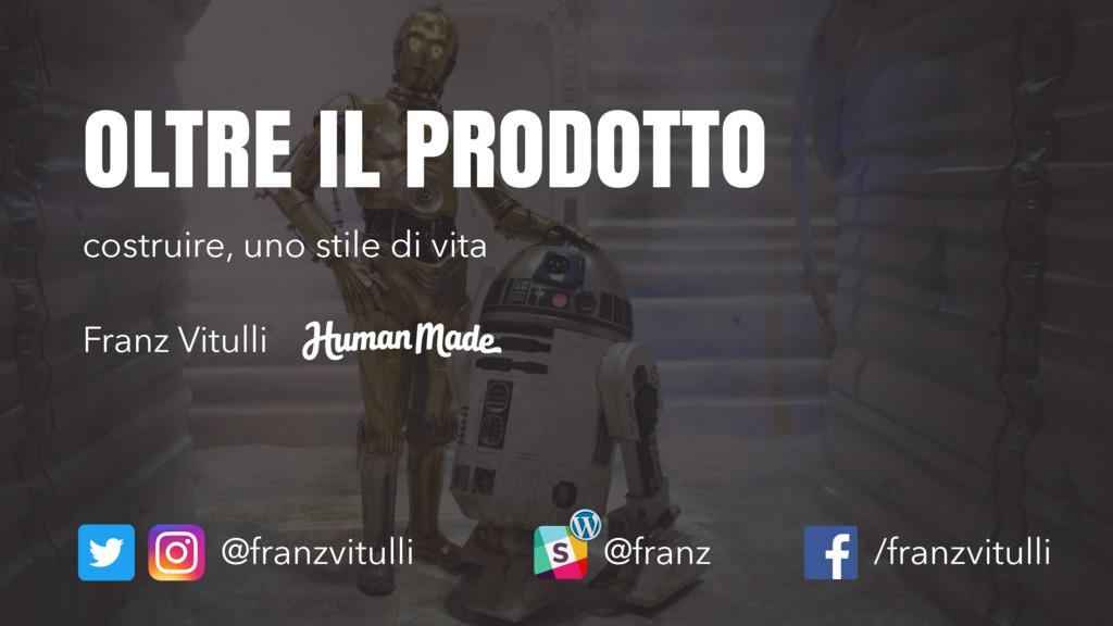 costruire, uno stile di vita @franzvitulli OLTR...