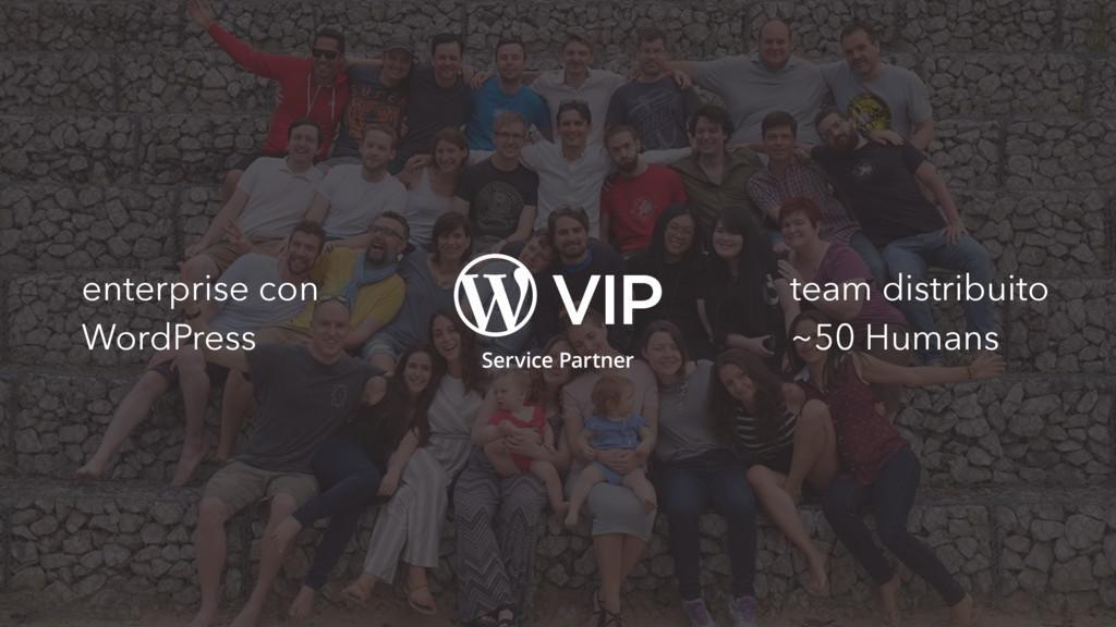team distribuito ~50 Humans enterprise con Word...