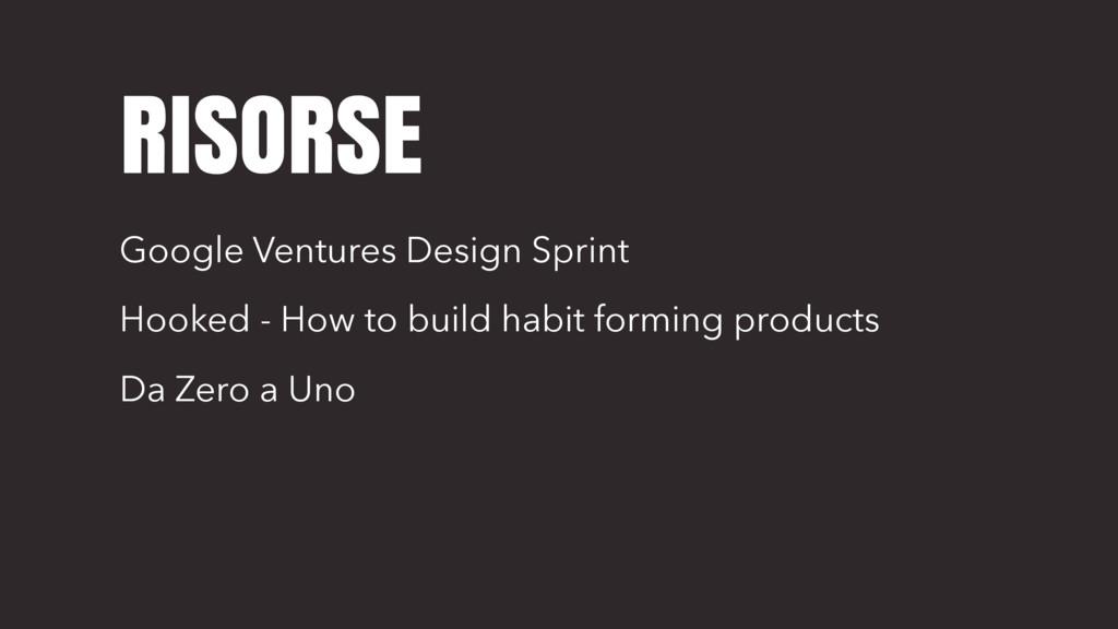 RISORSE Google Ventures Design Sprint Hooked - ...