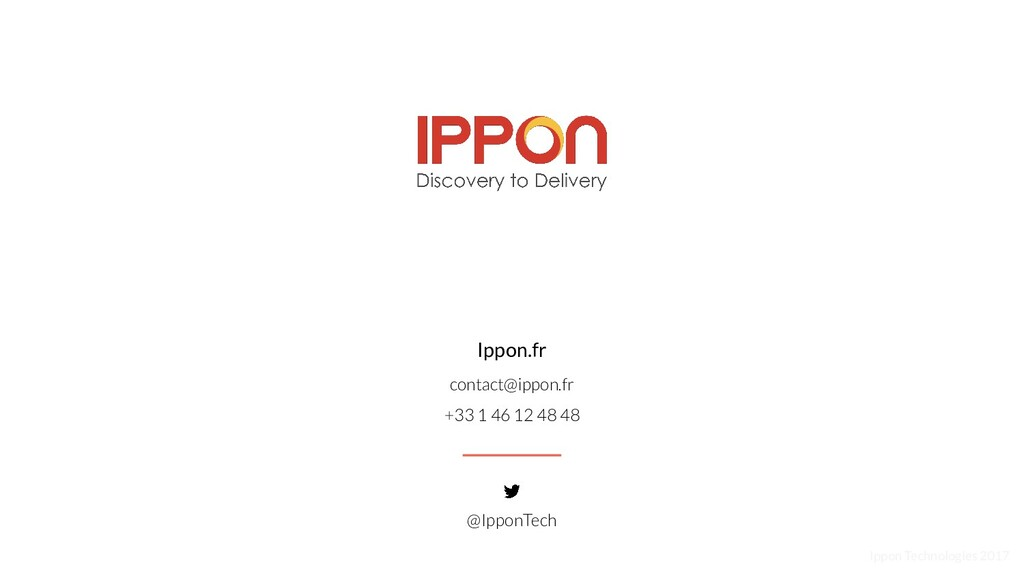 Ippon Technologies 2017 Ippon.fr contact@ippon....