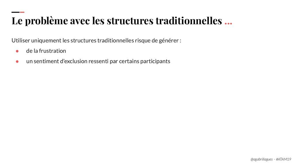 20. Le problème avec les structures traditionne...