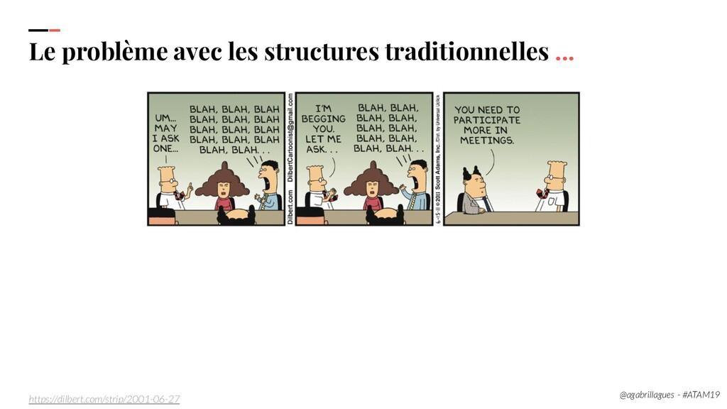 25. Le problème avec les structures traditionne...