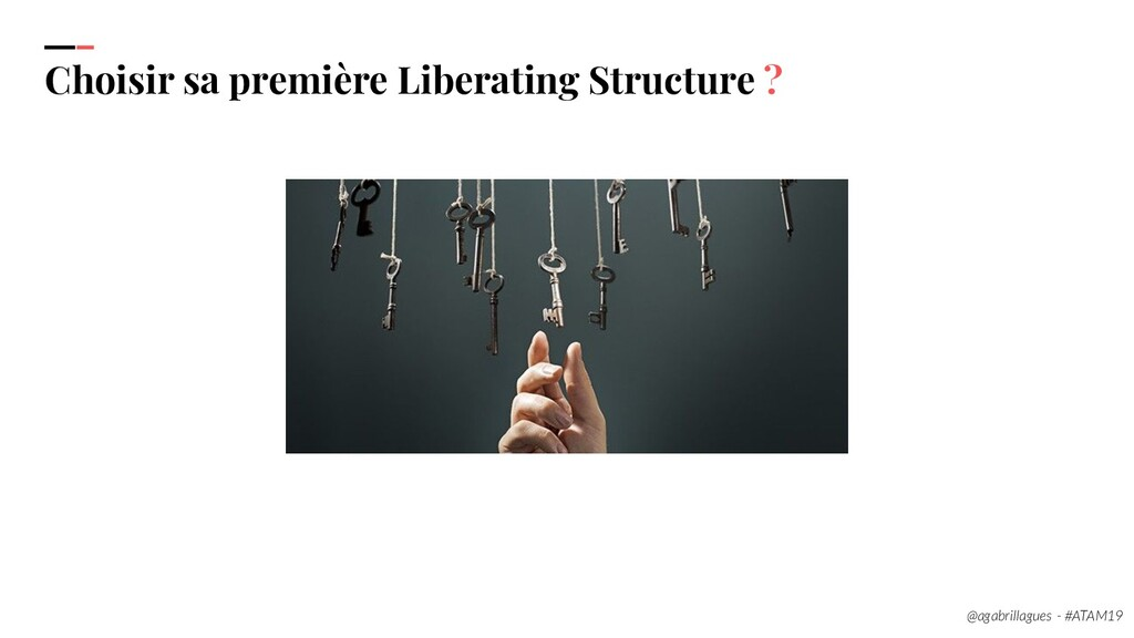 35. Choisir sa première Liberating Structure ? ...
