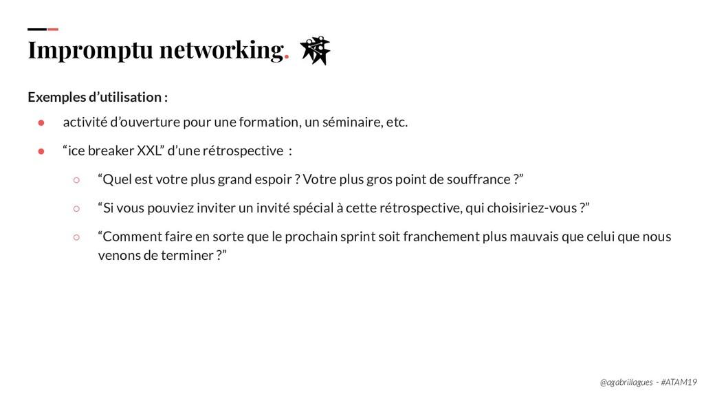 88. Impromptu networking. Exemples d'utilisatio...