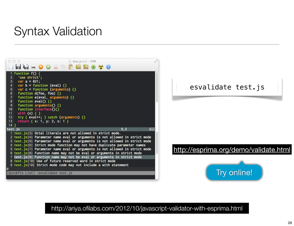 Syntax Validation http://esprima.org/demo/valid...