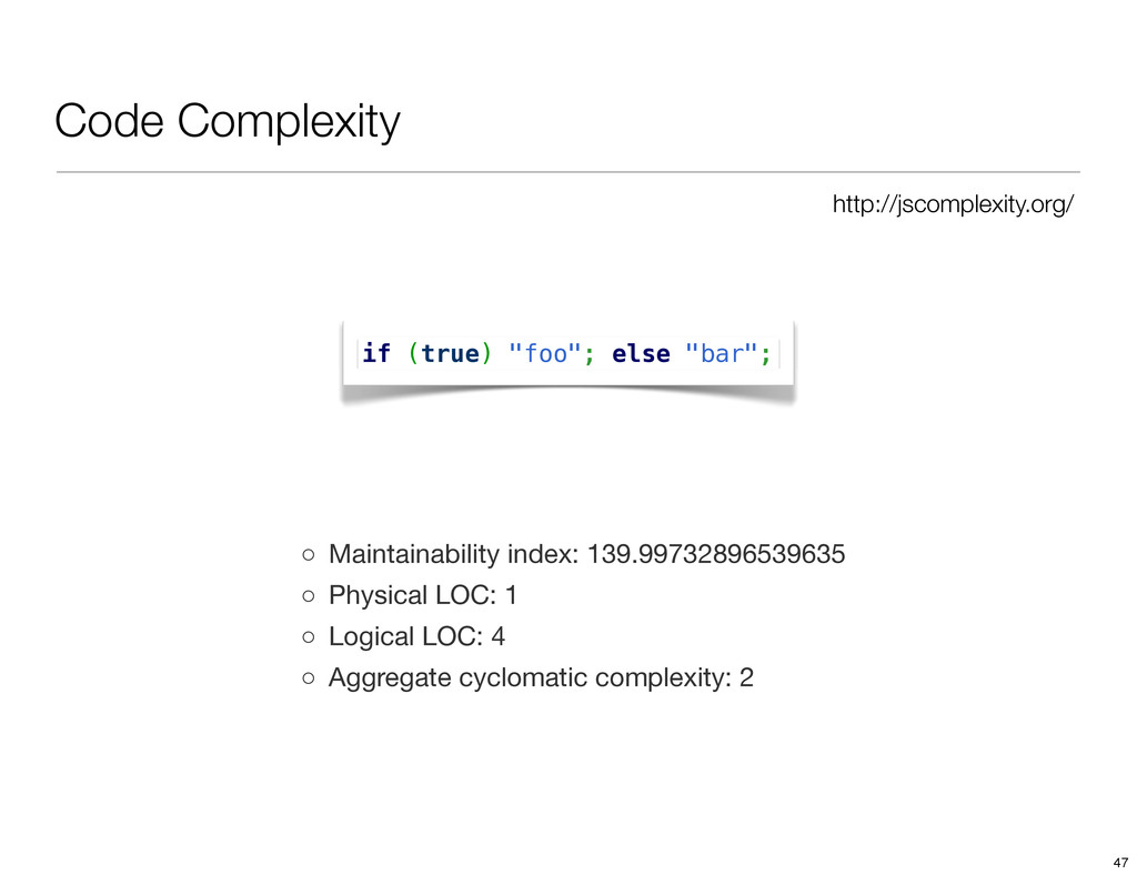 Code Complexity http://jscomplexity.org/ if (tr...