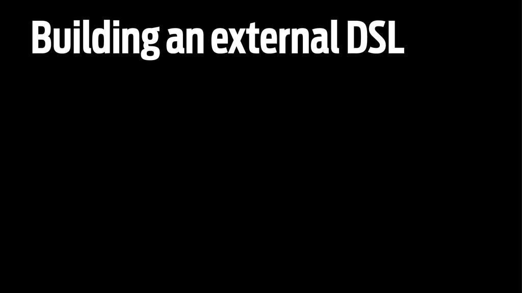 Building an external DSL