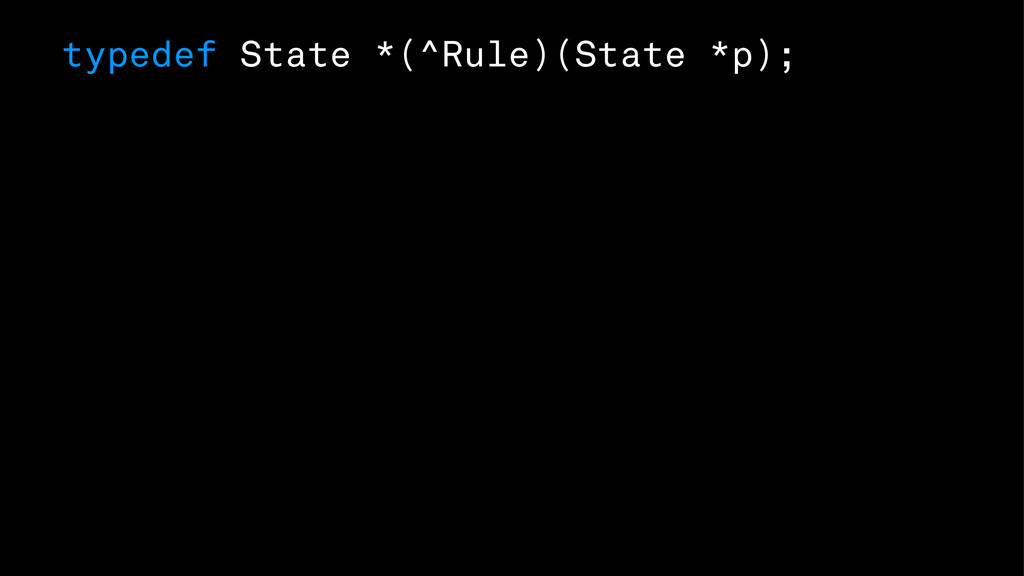 typedef State *(^Rule)(State *p);