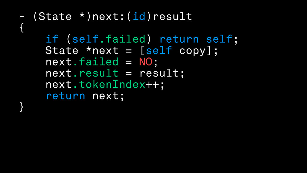 - (State *)next:(id)result { if (self.failed) r...