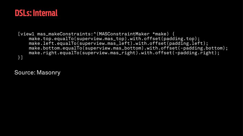 DSLs: Internal [view1 mas_makeConstraints:^(MAS...