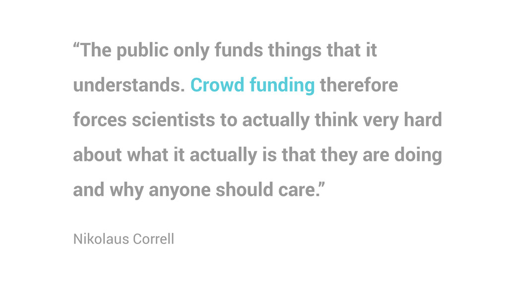 """""""The public only funds things that it understan..."""