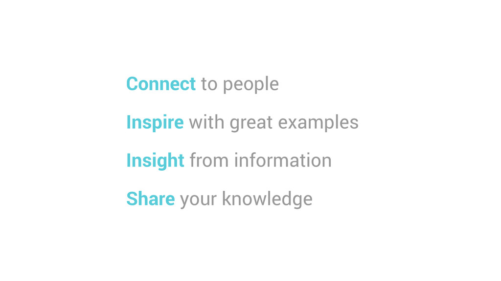 Connect to people Inspire with great examples I...