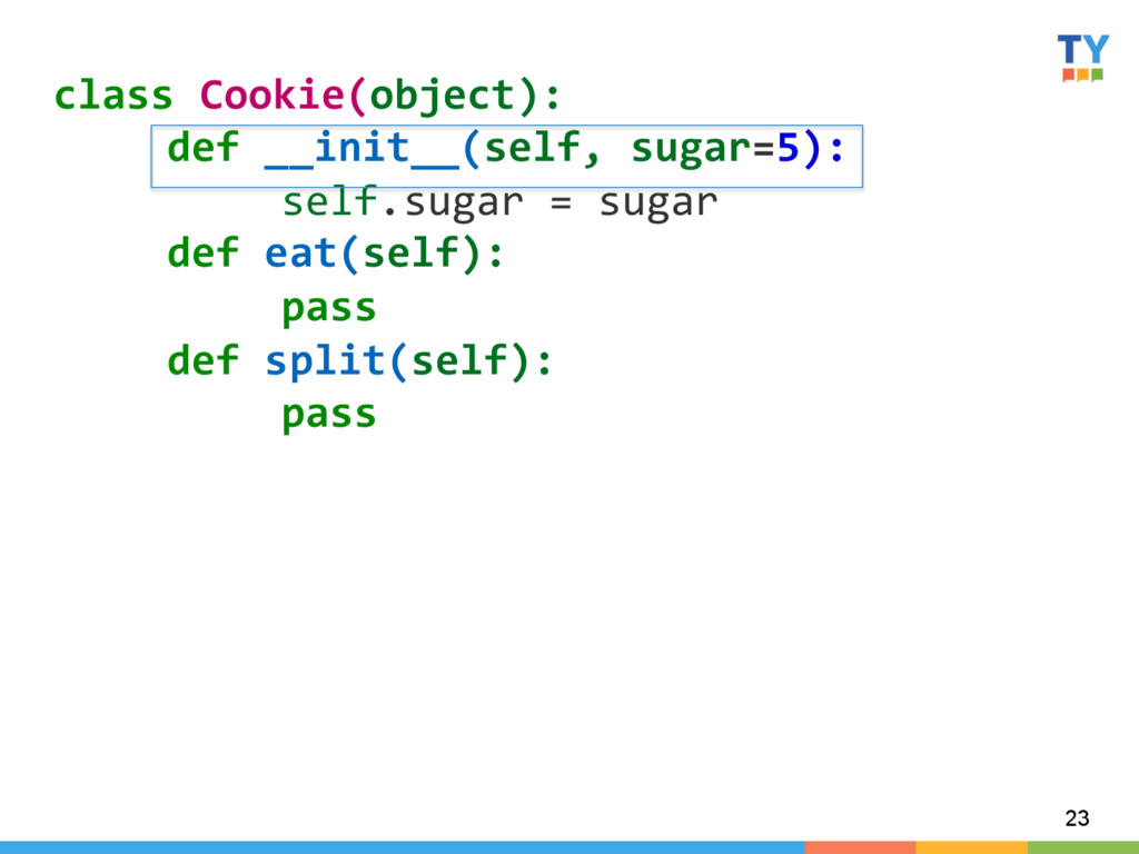 23 class Cookie(object):   def __in...