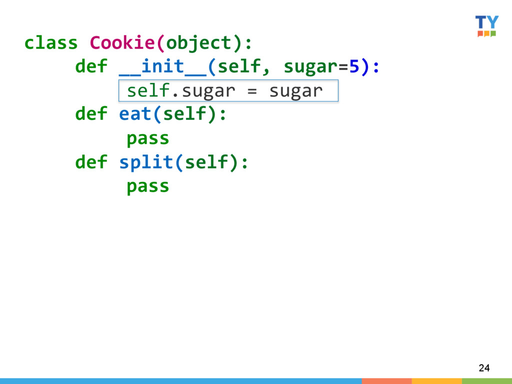 24 class Cookie(object):   def __in...