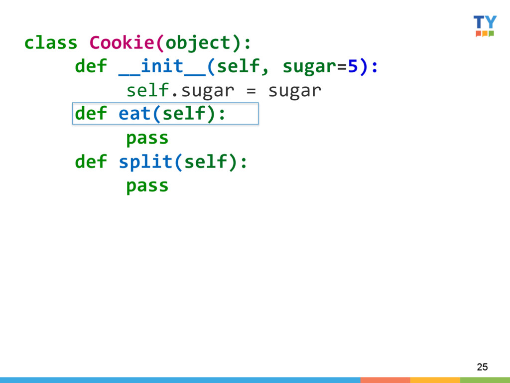 25 class Cookie(object):   def __in...