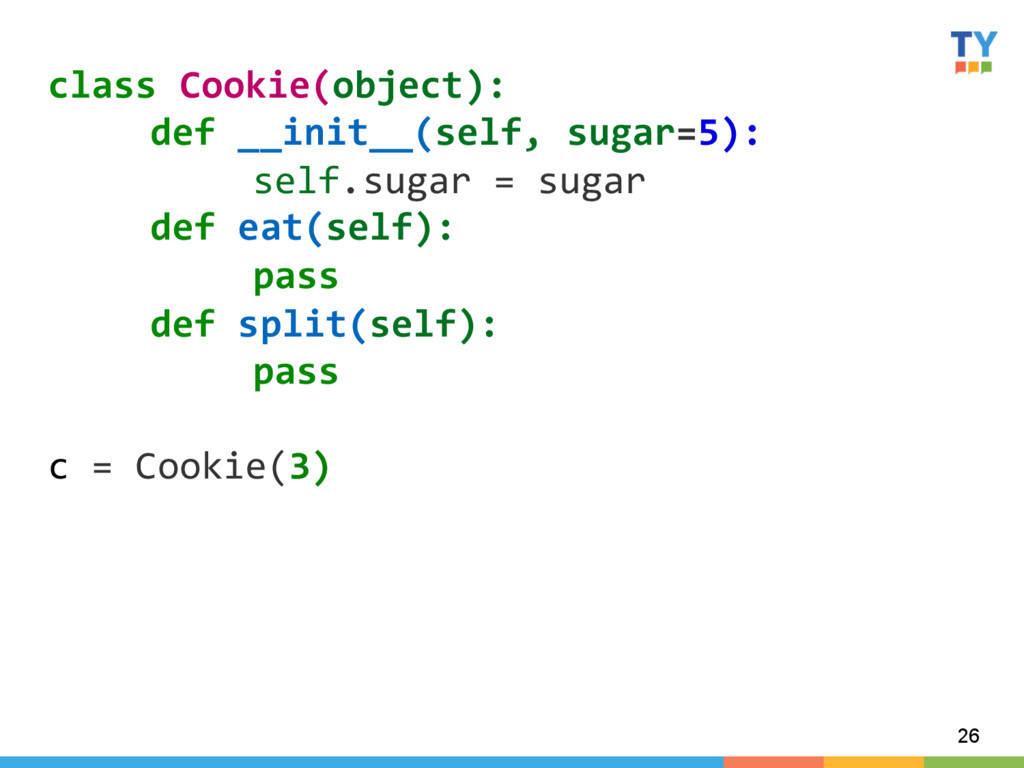 26 class Cookie(object):   def __in...