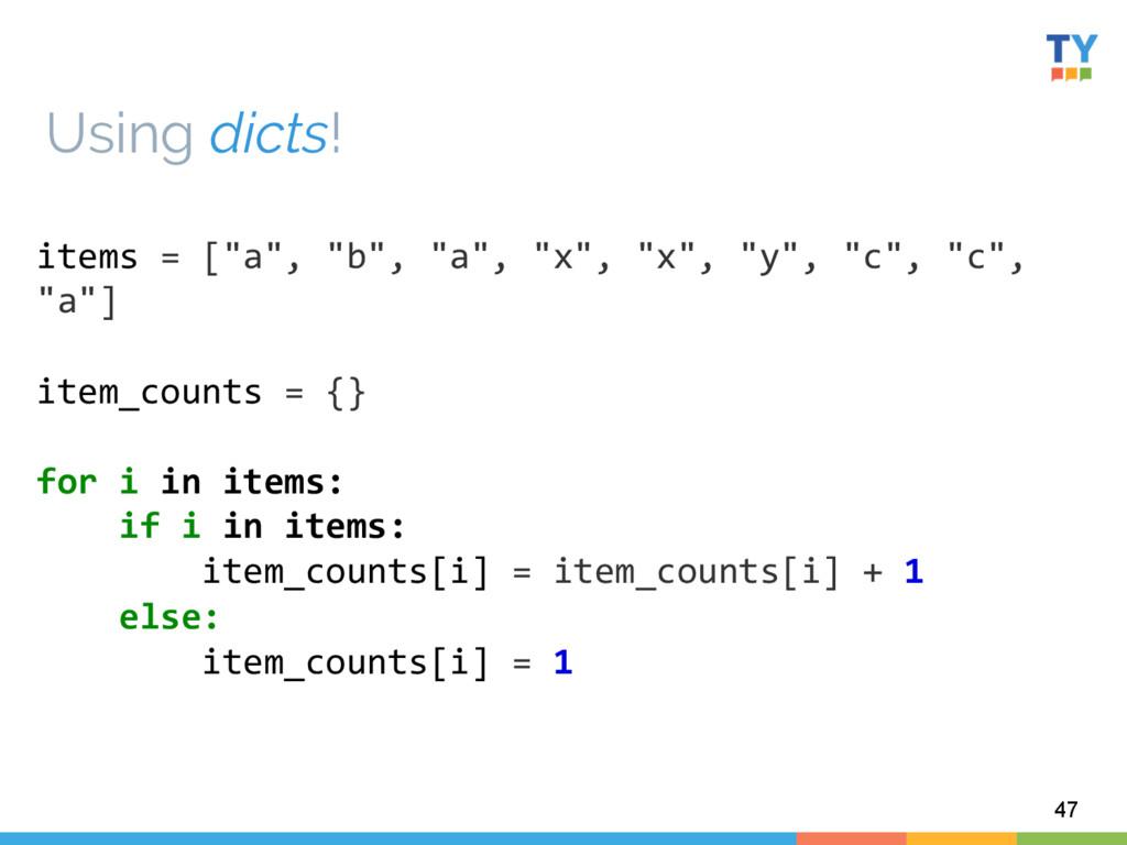 """47 items = [""""a"""", """"b"""", """"a"""", """"x"""",..."""