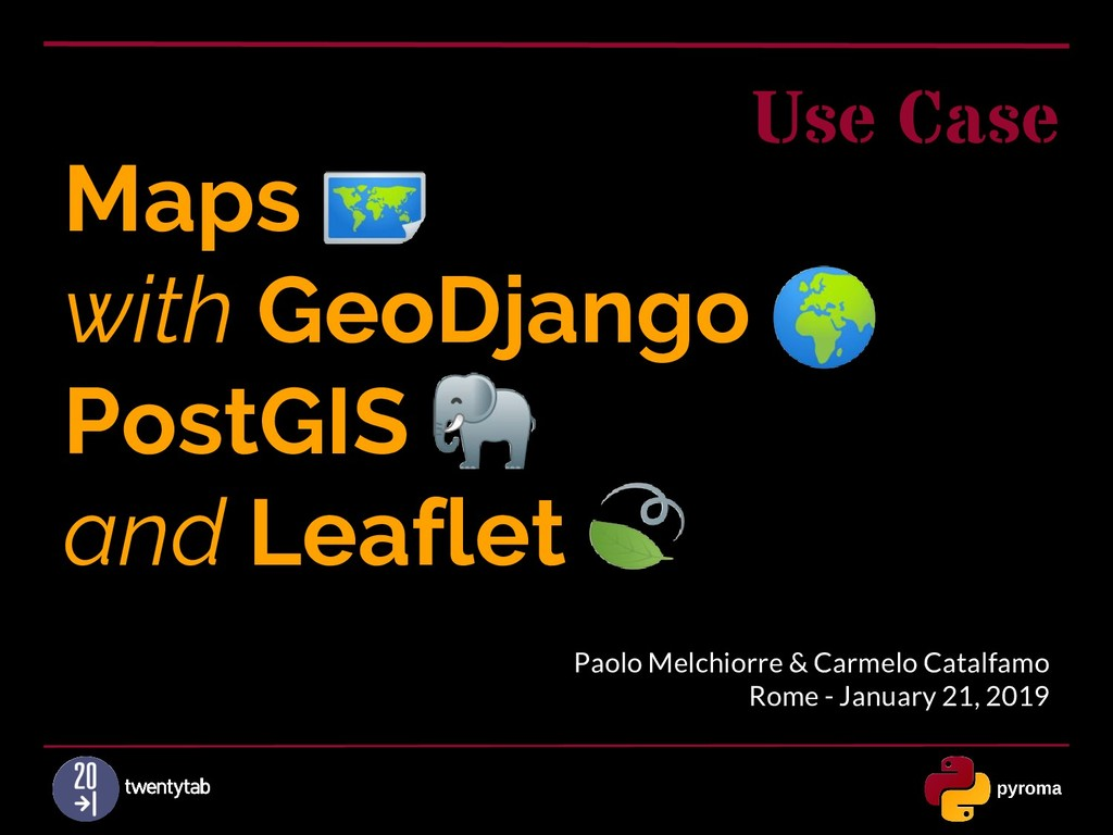 Maps with GeoDjango PostGIS and Leaflet Paolo M...