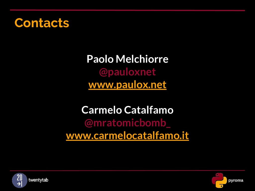 Contacts Paolo Melchiorre @pauloxnet www.paulox...