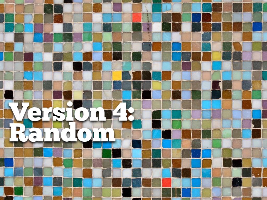 Version 4: Random
