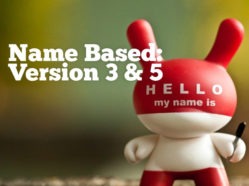 Name Based: Version 3 & 5