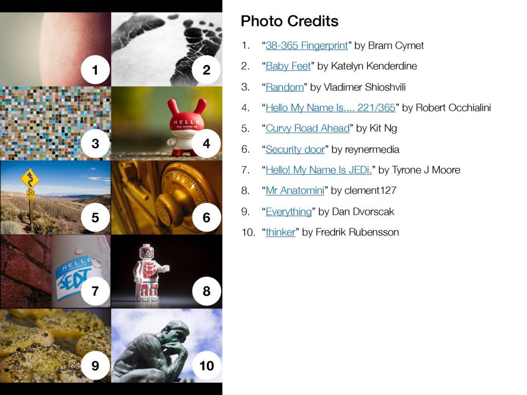 "Photo Credits 1. ""38-365 Fingerprint"" by Bram C..."