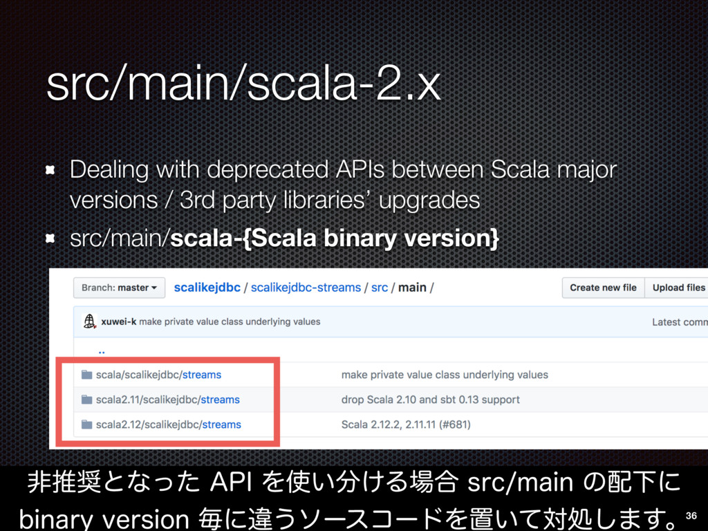 src/main/scala-2.x Dealing with deprecated APIs...