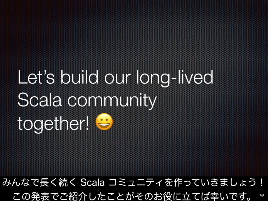 Let's build our long-lived Scala community