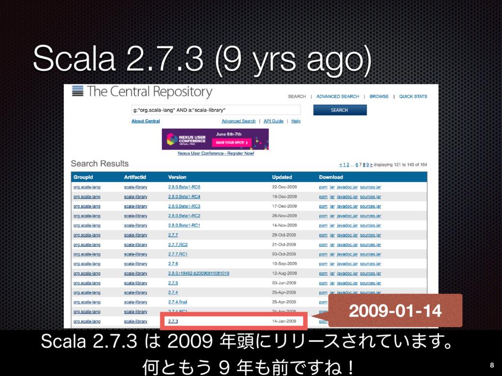 Scala 2.7.3 (9 yrs ago) 4DBMB಄ʹϦ...