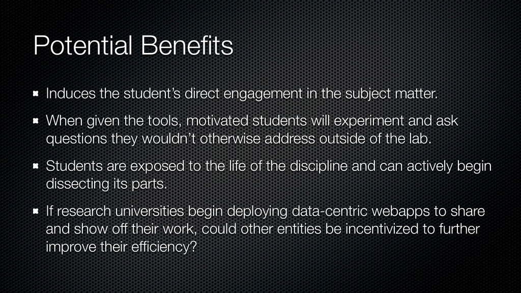 Potential Benefits Induces the student's direct ...