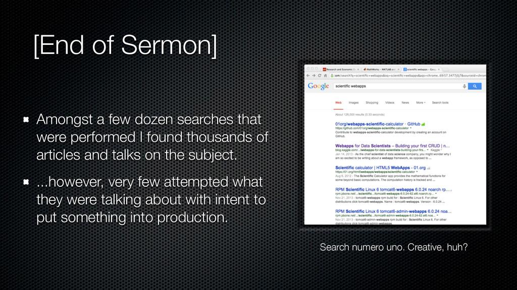 [End of Sermon] Amongst a few dozen searches th...