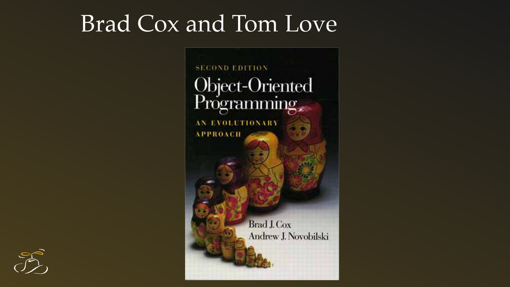 Brad Cox and Tom Love