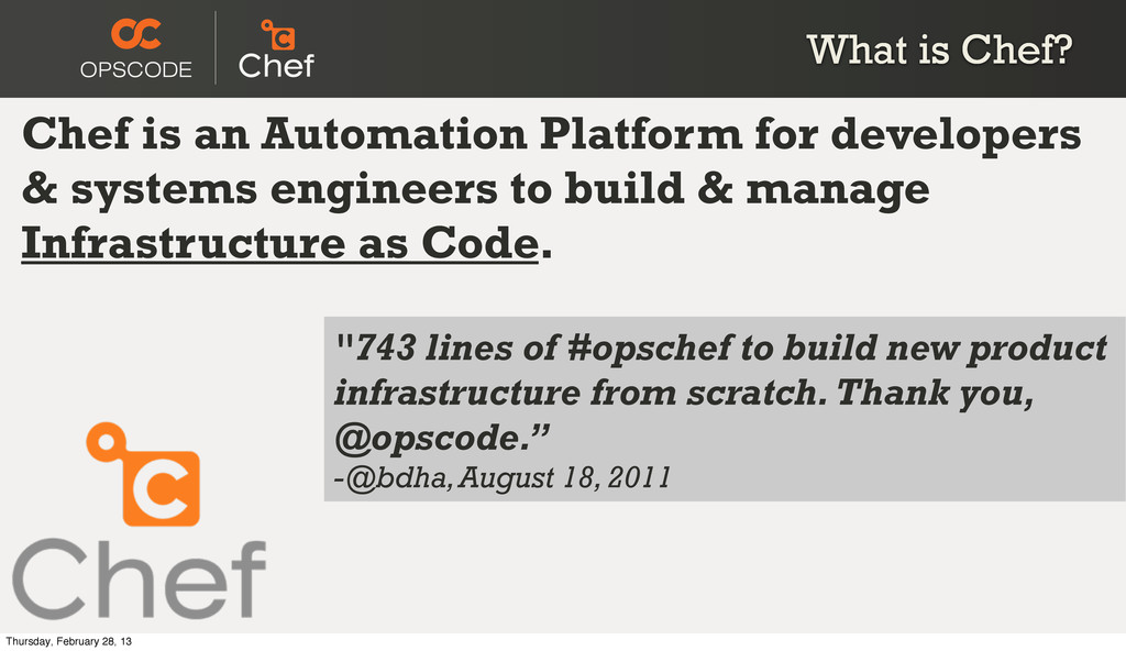 Chef is an Automation Platform for developers &...