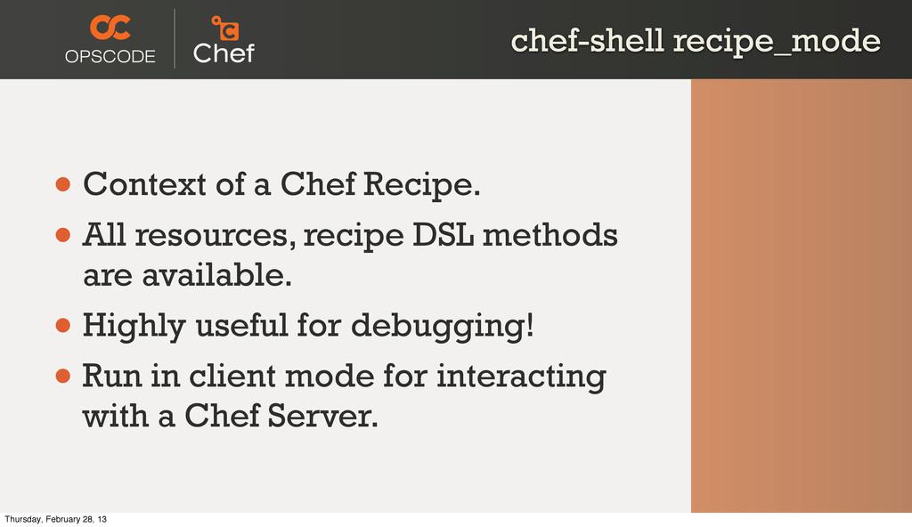 chef-shell recipe_mode • Context of a Chef Reci...
