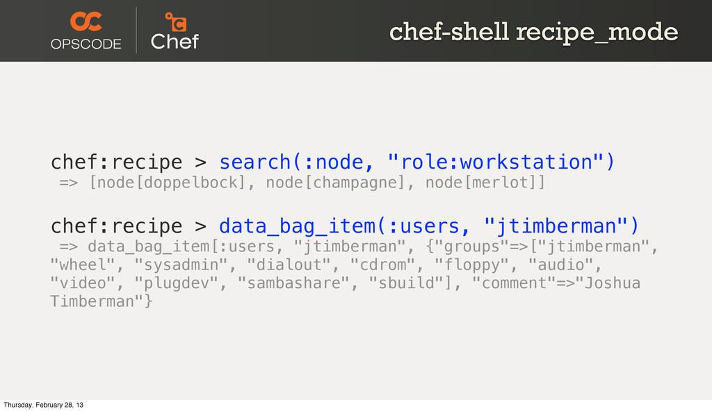 chef-shell recipe_mode chef:recipe > search(:no...