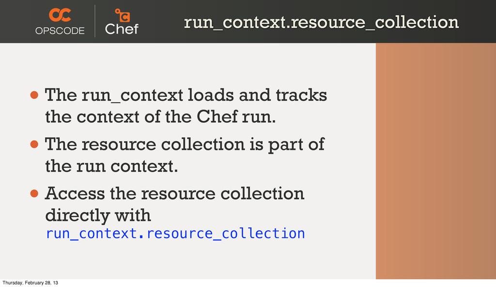 run_context.resource_collection • The run_conte...