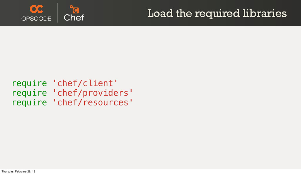 Load the required libraries require 'chef/clien...