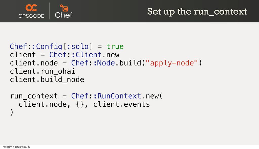 Set up the run_context Chef::Config[:solo] = tr...