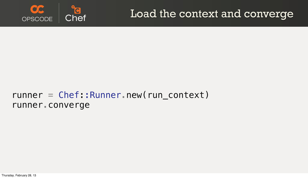Load the context and converge runner = Chef::Ru...