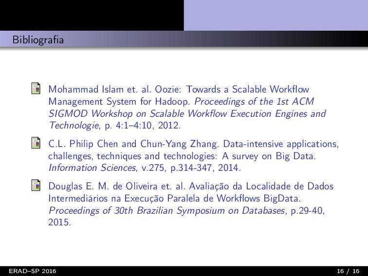 Bibliografia Mohammad Islam et. al. Oozie: Towar...