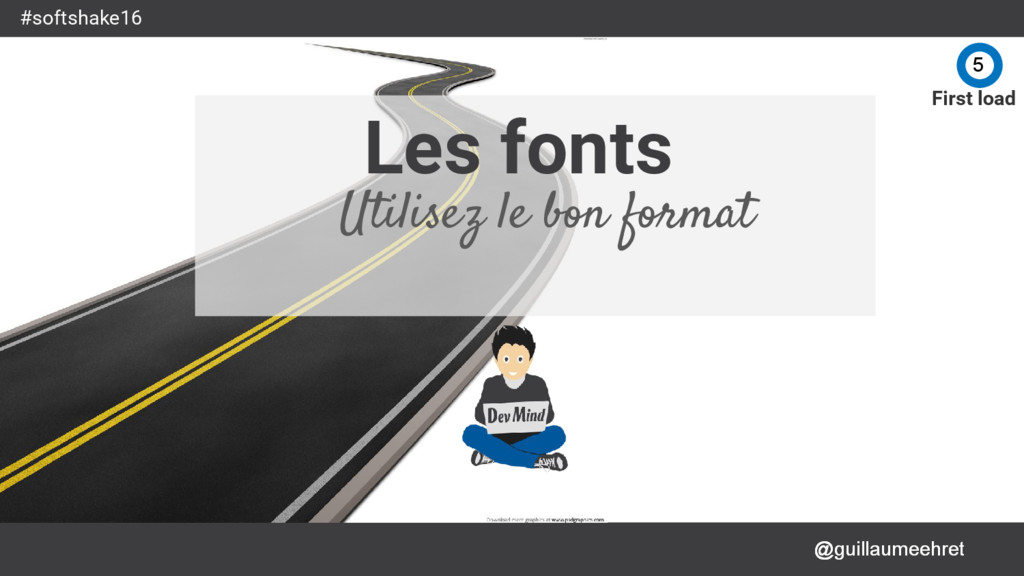 @guillaumeehret #softshake16 Les fonts Utilisez...