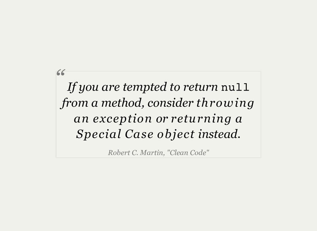 If you are tempted to return null from a method...