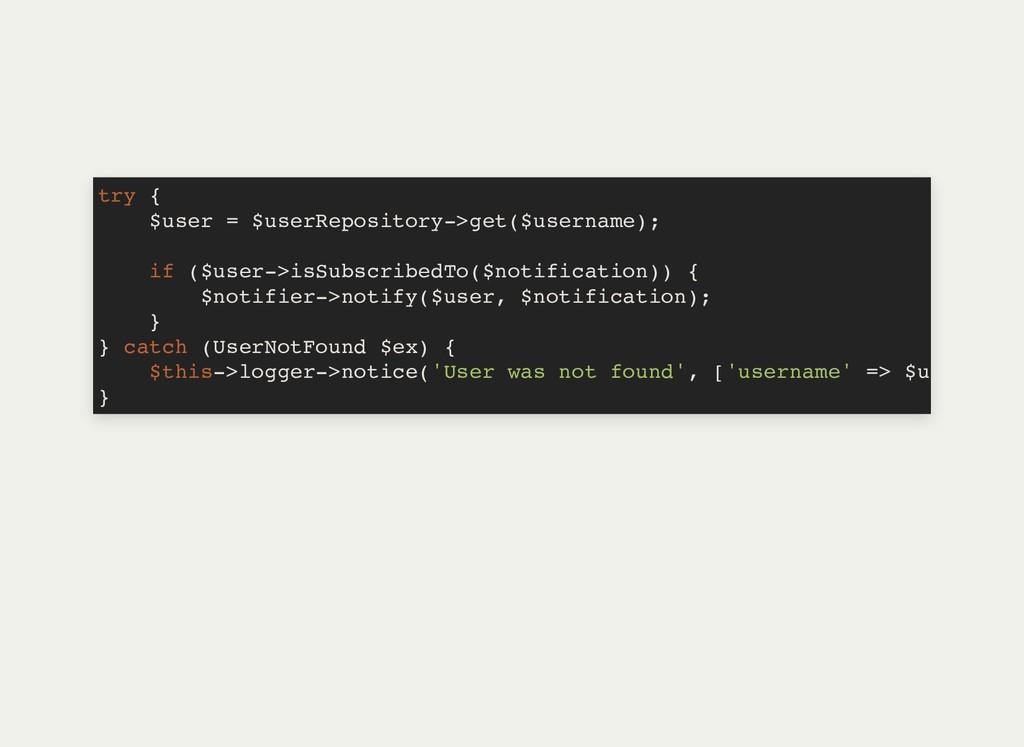 try { $user = $userRepository->get($username); ...
