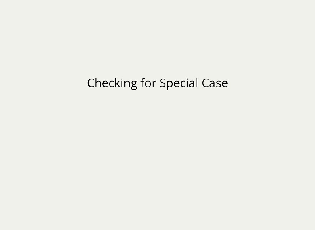 Checking for Special Case