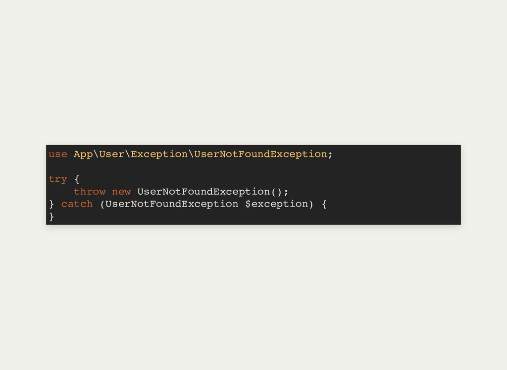 use App\User\Exception\UserNotFoundException; t...