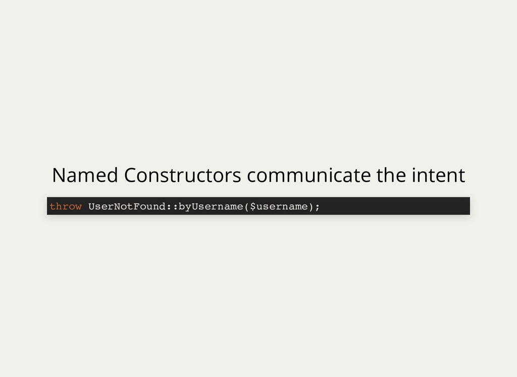 Named Constructors communicate the intent throw...