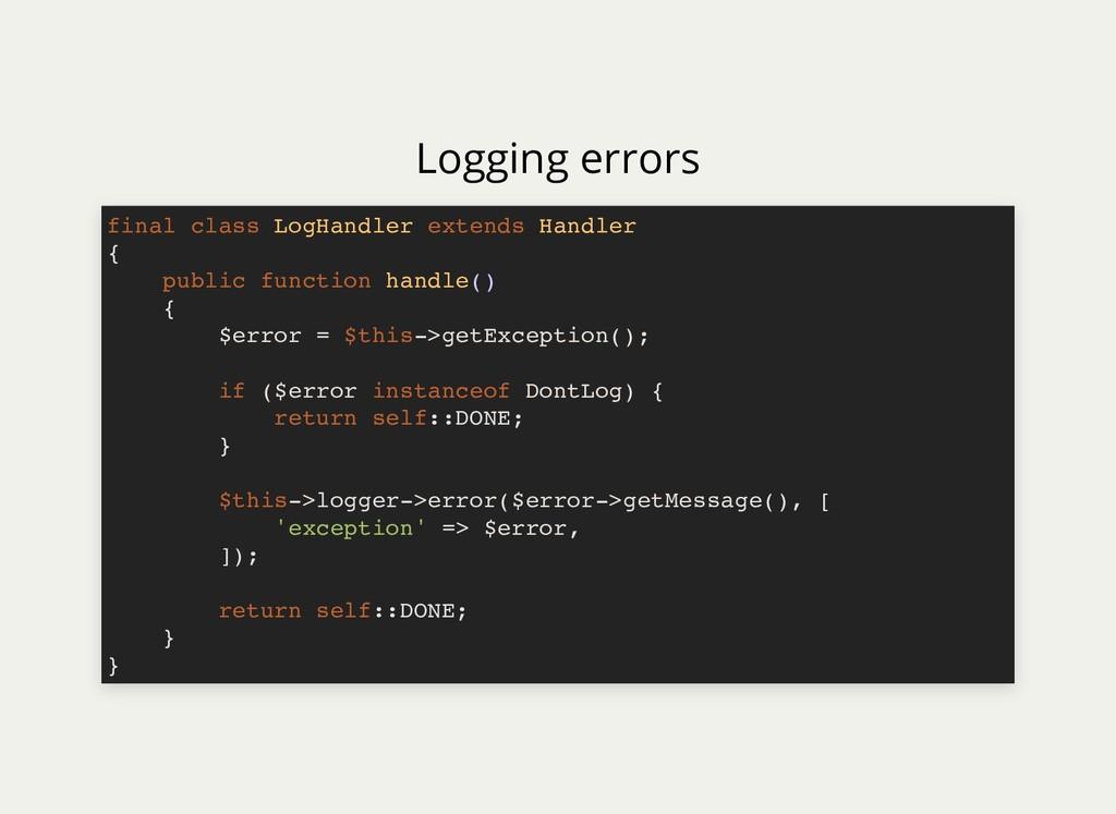 Logging errors final class LogHandler extends H...